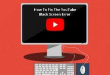 How To Fix The YouTube Black Screen Error