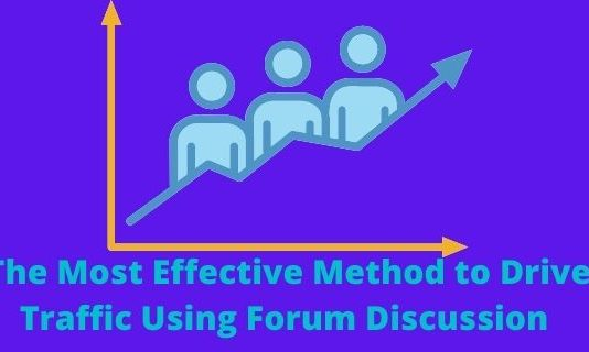 The Most Effective Method to Drive Traffic Using Forum Discussion